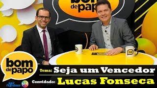 Programa Bom de Papo - 17/09/2018 - Lucas Fonseca