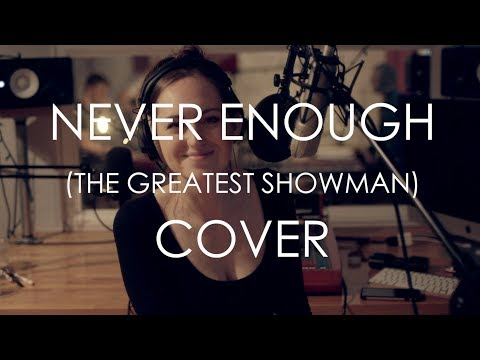 Never Enough (The Greatest Showman) Live Cover