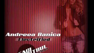 "Andreea Banica ""Electrified"" Sagi Abitbul Official Remix"