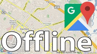 Google Maps Offline Navigation, Download and Save Your Maps
