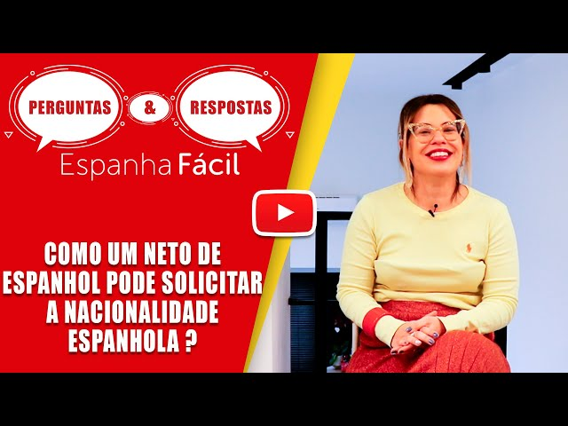 CASO DE SUCESSO Como um neto de espanhol pode solicitar a nacionalidade espanhola