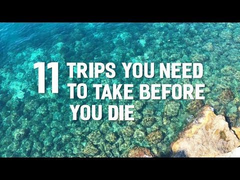Your Travel Bucket List: The Ultimate Trips to Take Before You Die