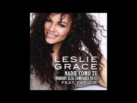 Leslie Grace - Nadie Como Tu (Nobody Else Compares To U) ft. Fat Joe