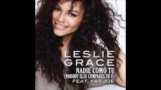Leslie Grace - Nadie Como Tu (Nobody Else Compares To U) ft. Fat Joe