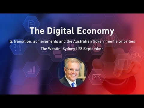 The Digital Economy: Its transition, achievements and the Australian Government's priorities