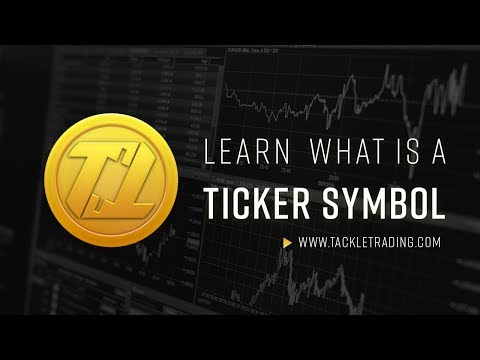 How Ticker Symbols Work by Tackle Trading