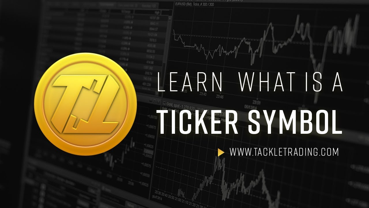 How Ticker Symbols Work By Tackle Trading Youtube