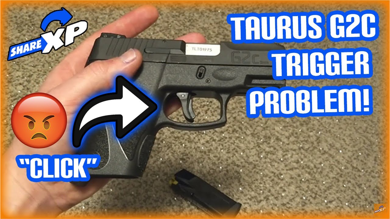 Taurus G2C Trigger problem! Not engaging striker, Clicking sound!
