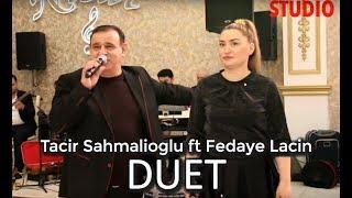 Tacir Sahmalioglu ft Fedaye Lacin - Popuri (DUET 2019 YENİ)