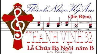 (bè Đệm) THÁNH VỊNH 32 Lễ Chúa Ba Ngôi Kim Long [Thánh Nhạc Ký Âm] TnkaBLCBNklD