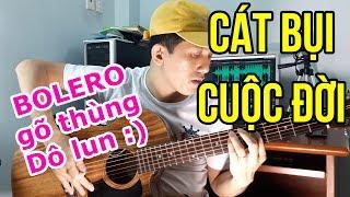 CÁT BỤI CUỘC ĐỜI (Guitar Cover) | Bolero Gõ Thùng | #NhaBolero