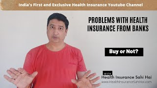 Problems with Health Insurance from Banks - By Health Insurance Sahi Hai