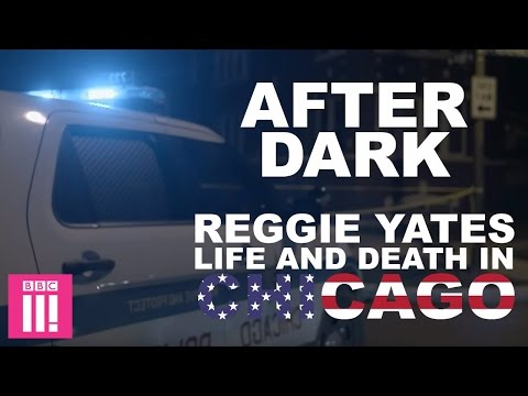 After Dark - Reggie Yates: Life and Death in Chicago