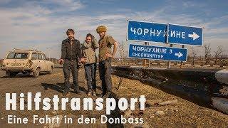 Hilfstransport - eine Fahrt in den Donbass (Film)