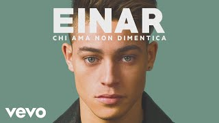 Einar - Chi ama non dimentica (Official Audio)