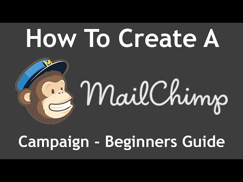 Tutorial: How To Create A MailChimp Campaign From Start to Finish - Beginners Guide (2017)