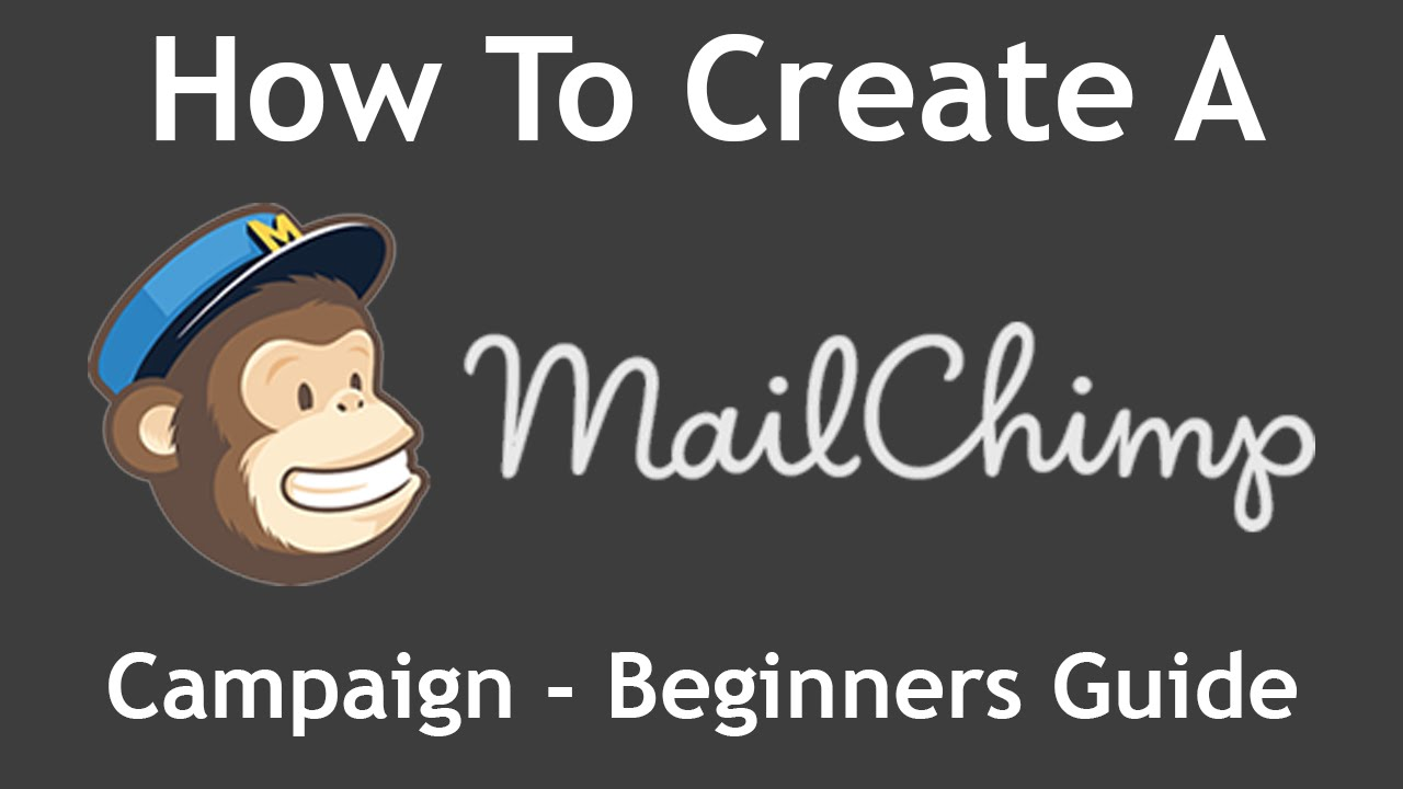 Tutorial: How To Create A Mailchimp Campaign From Start To Finish   Beginners Guide (2017)