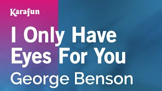 Karaoke I Only Have Eyes For You - George Benson *