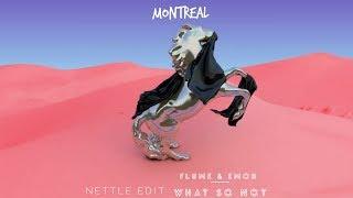 What So Not X Flume X Emoh Montreal Ft Kimbra Nettle Edit