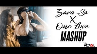 Zara Sa X One Love Mashup | VDj Royal | Dvj Sahil