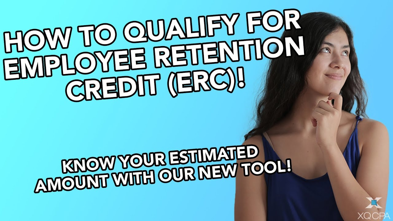 How to Qualify For Employee Retention Credit(ERC)!