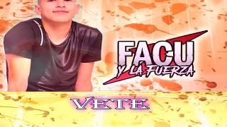 VETE - FACU Y La Fuerza (KARAOKE)