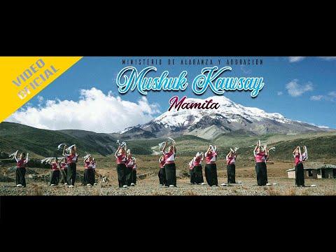 M.A.A. Mushuk Kawsay - Mamita (Video Oficial)
