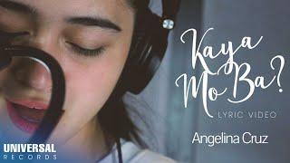 angelina cruz kaya mo ba? official lyric video