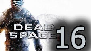 Прохождение Dead Space 3 —  Глава 16: Сокрытое внизу