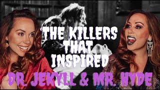 The Killers That Inspired Dr. Jekyll & Mr. Hyde