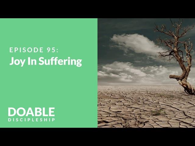 E95 Joy In Suffering