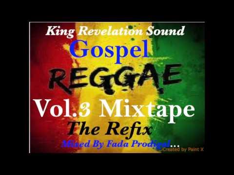 King Revelation Sound Gospel Reggae Vol.3 The Refix Mixtape.