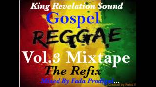 King Revelation Sound Gospel Reggae Vol.3 The Refix Mixtape.