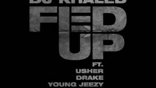 "DJ Khaled ""Fed Up"" featuring Usher, Drake, Young Jeezy & Rick Ross"