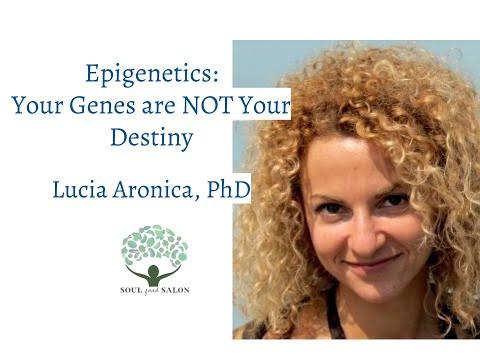 Epigenetics with Dr. Lucia Aronica PhD | SOUL Food Salon