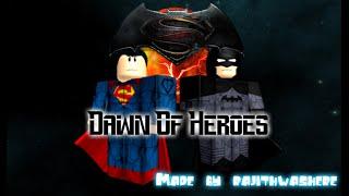 Roblox - Marvel & Dc: Dawn Of Heros [SUPERMAN VS. SUPERMAN!?]