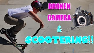 BROKEN CAMERA AND SCOOTERING