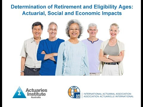 Determination of Retirement and Eligibility Ages: Actuarial, Social and Economic Impacts