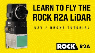 Learn to Fly the ROCK R2A LiDAR Drone - Tutorial