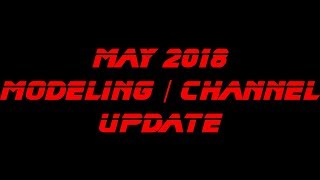 May 2018 Modeling Channel Update