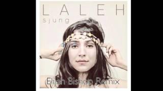 Laleh - Some Die Young (Elijah Bishop Remix)