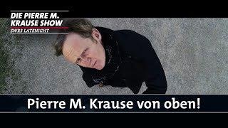 Das Highlight des Jahres! – Pierre M. Krause von oben!