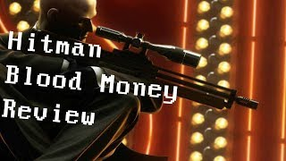 why You Should Play Hitman Blood Money (Review)