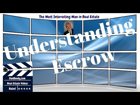 Understanding Real Estate Escrow - How To Buy and Sell Your Home Smarter