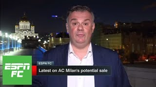 Will Milan be under new ownership before the season begins? | ESPN FC
