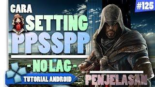 Cara Setting PPSSPP Anti Lag + Sedikit Penjelasan | Tutorial Android #125