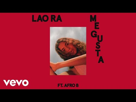 Lao Ra - Me Gusta (Audio) ft. Afro B