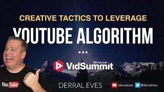Creative Tactics to Leverage The YouTube Algorithm