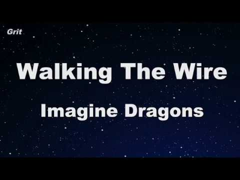 Walking The Wire - Imagine Dragons Karaoke 【With Guide Melody】 Instrumental