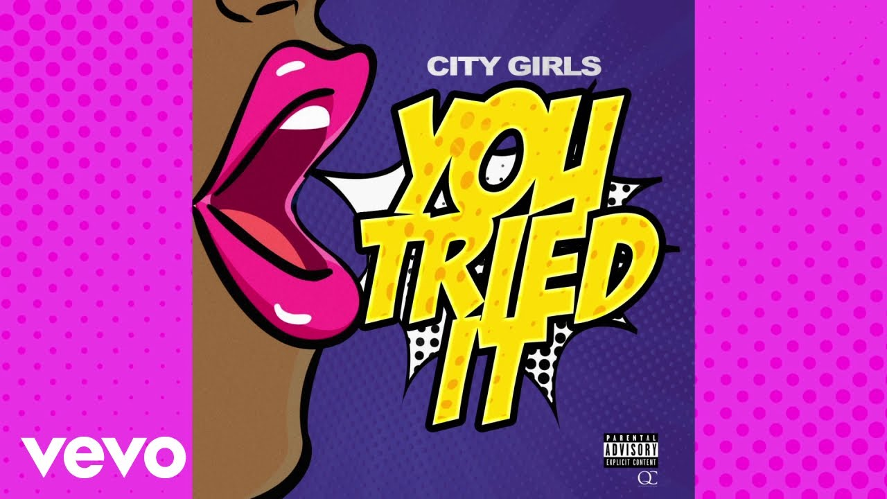 Download City Girls - You Tried It (Lyric Video)